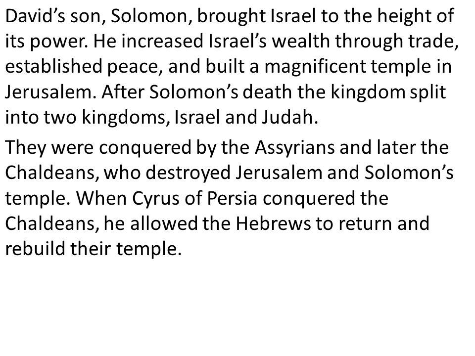 David's son, Solomon, brought Israel to the height of its power