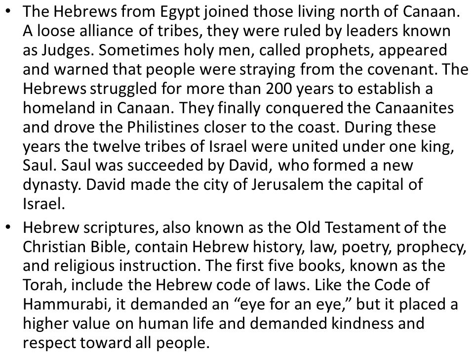 The Hebrews from Egypt joined those living north of Canaan
