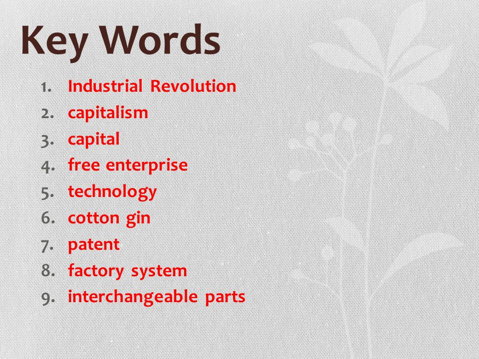 Key Words Industrial Revolution capitalism capital free enterprise