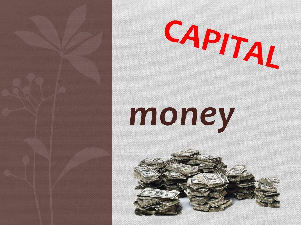 Capital money