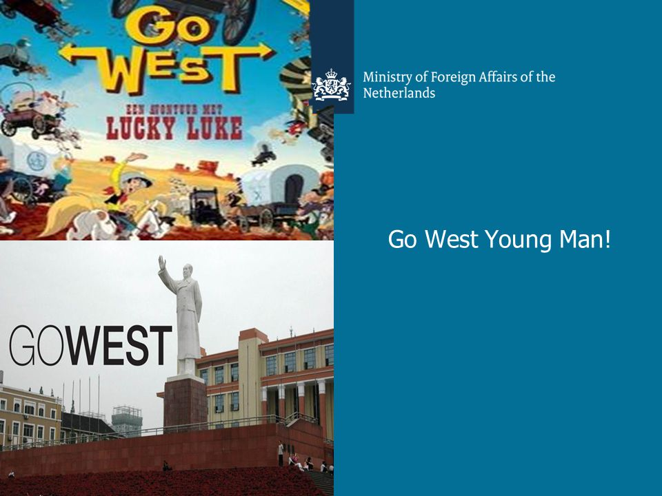 Go West Young Man!