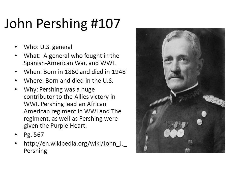John Pershing #107 Who: U.S. general