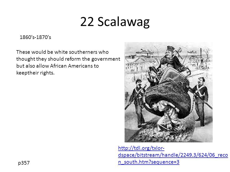 22 Scalawag 1860's-1870's.