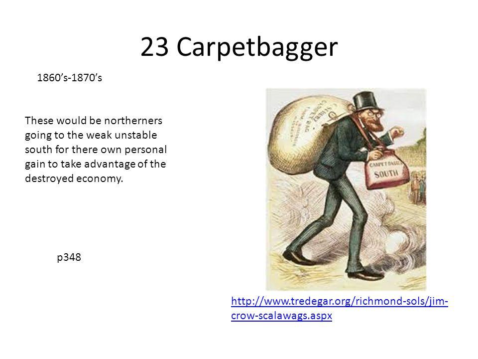 23 Carpetbagger 1860's-1870's.