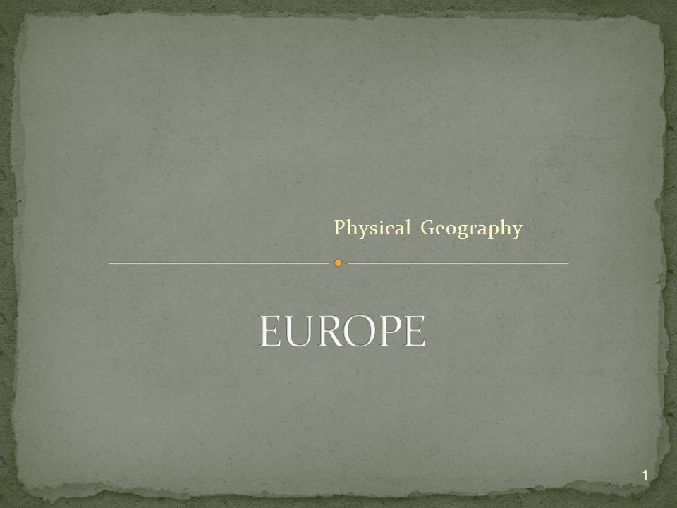 EUROPE Physical Geography