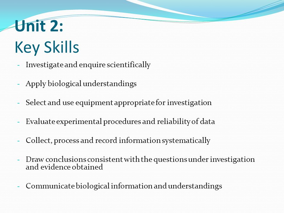 Unit 2: Key Skills Investigate and enquire scientifically