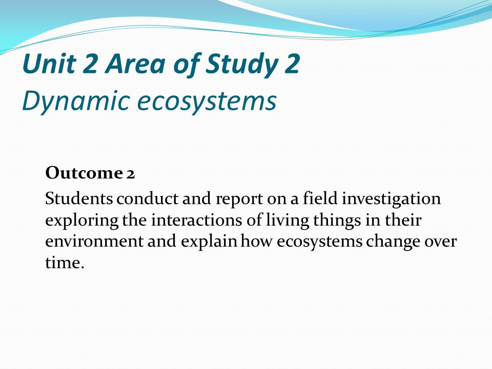 Unit 2 Area of Study 2 Dynamic ecosystems