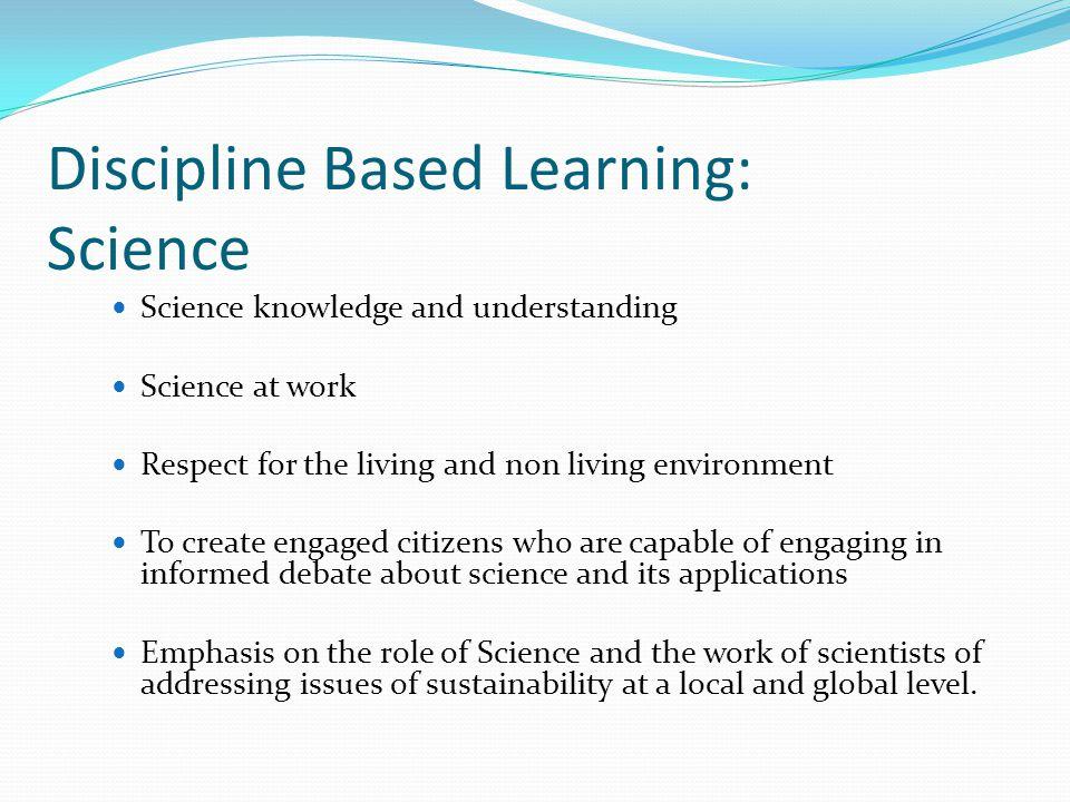Discipline Based Learning: Science