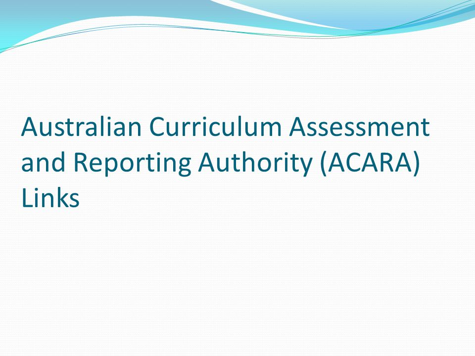 Australian Curriculum Assessment and Reporting Authority (ACARA) Links