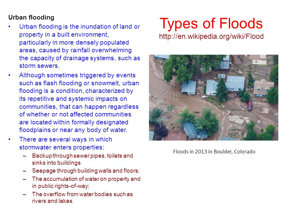 Types of Floods http://en.wikipedia.org/wiki/Flood