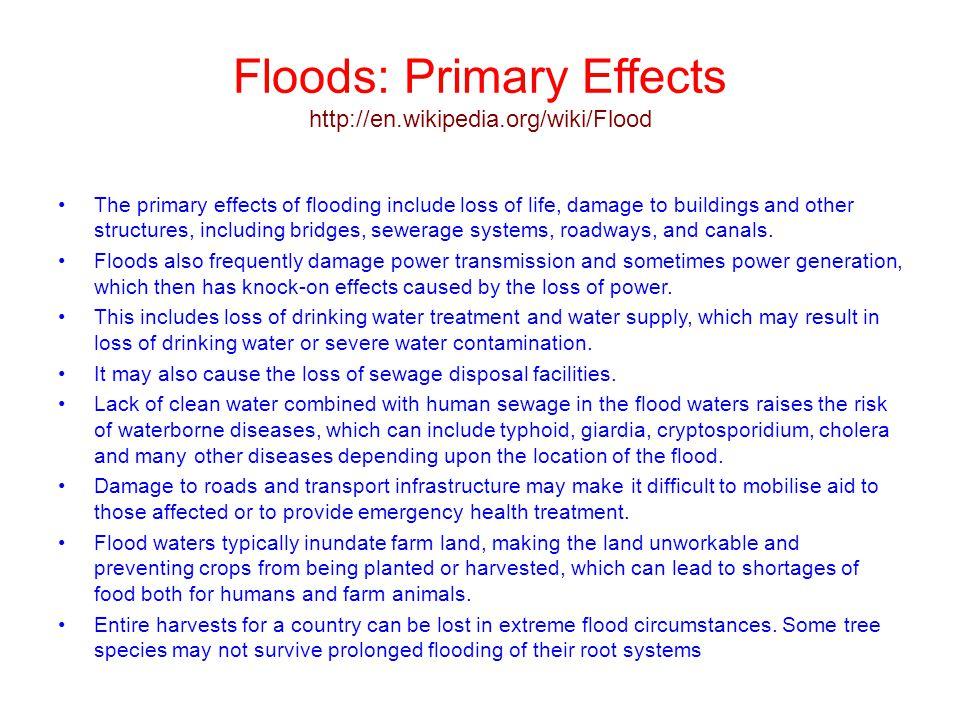 Floods: Primary Effects http://en.wikipedia.org/wiki/Flood