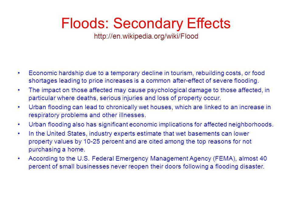 Floods: Secondary Effects http://en.wikipedia.org/wiki/Flood
