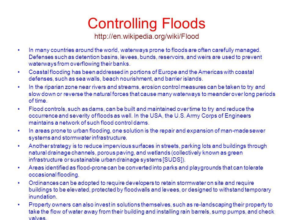 Controlling Floods http://en.wikipedia.org/wiki/Flood