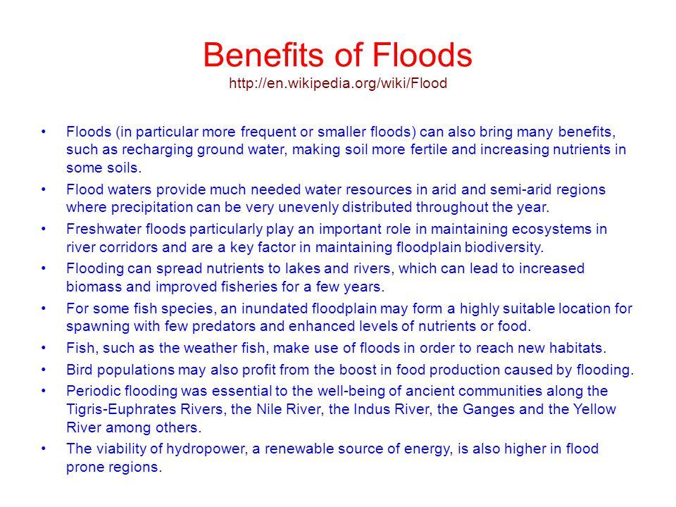 Benefits of Floods http://en.wikipedia.org/wiki/Flood