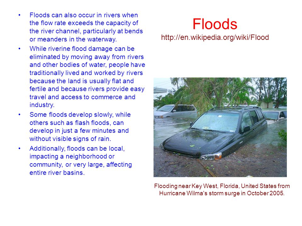 Floods http://en.wikipedia.org/wiki/Flood