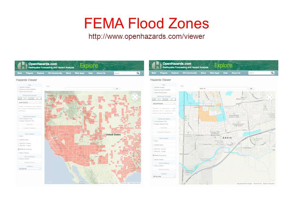 FEMA Flood Zones http://www.openhazards.com/viewer