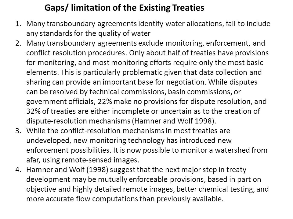 Gaps/ limitation of the Existing Treaties