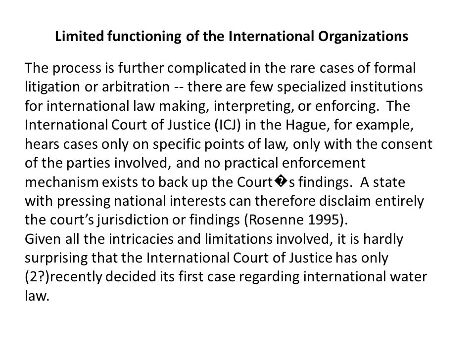 Limited functioning of the International Organizations