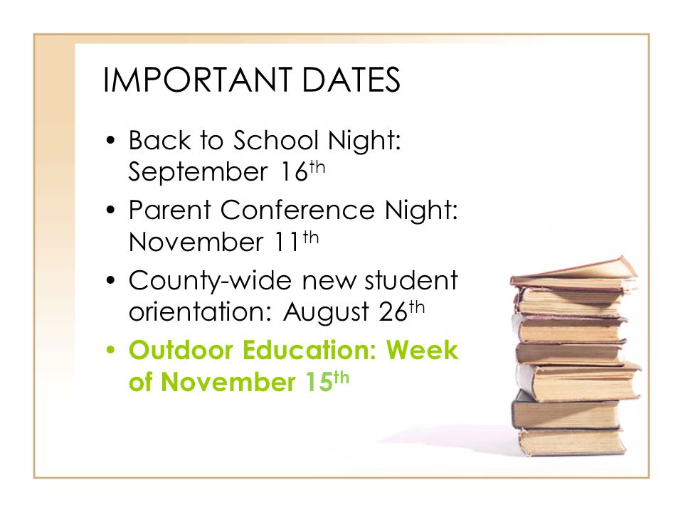 IMPORTANT DATES Back to School Night: September 16th
