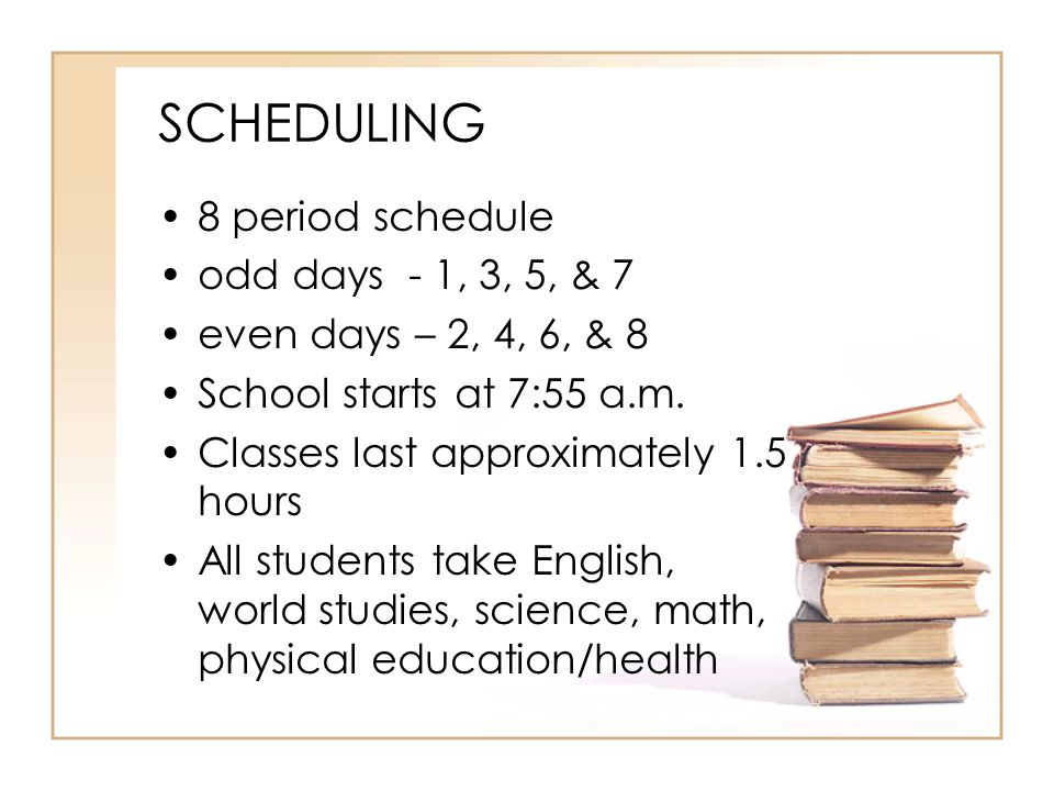 SCHEDULING 8 period schedule odd days - 1, 3, 5, & 7