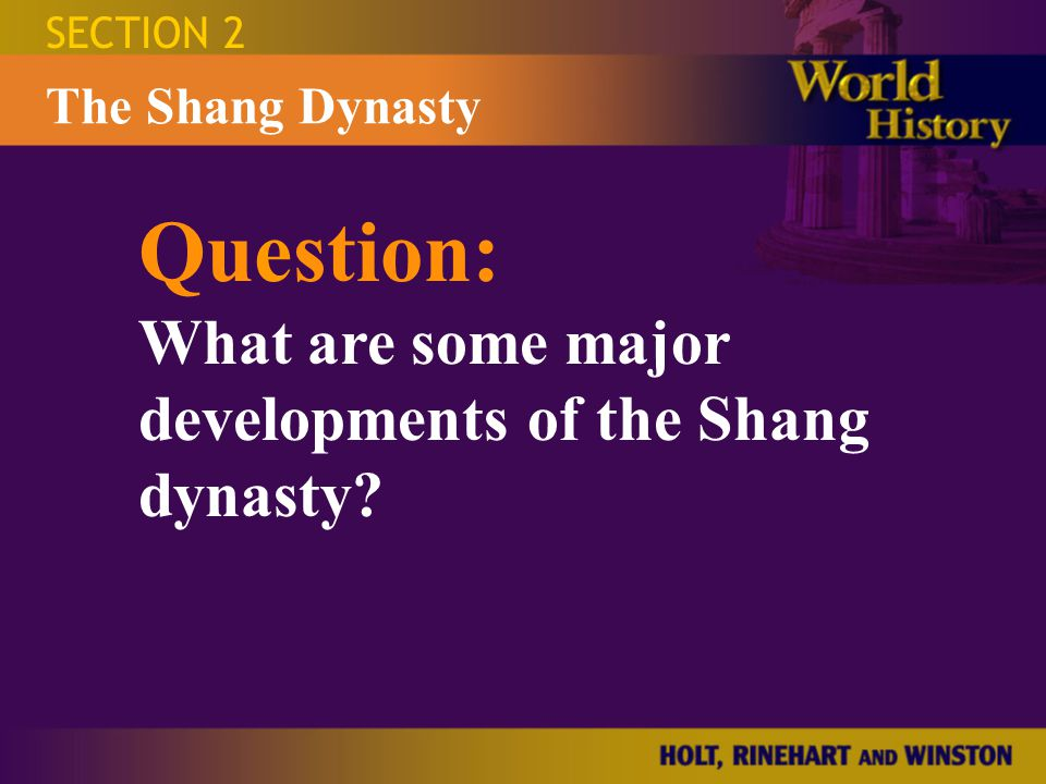 Question: What are some major developments of the Shang dynasty