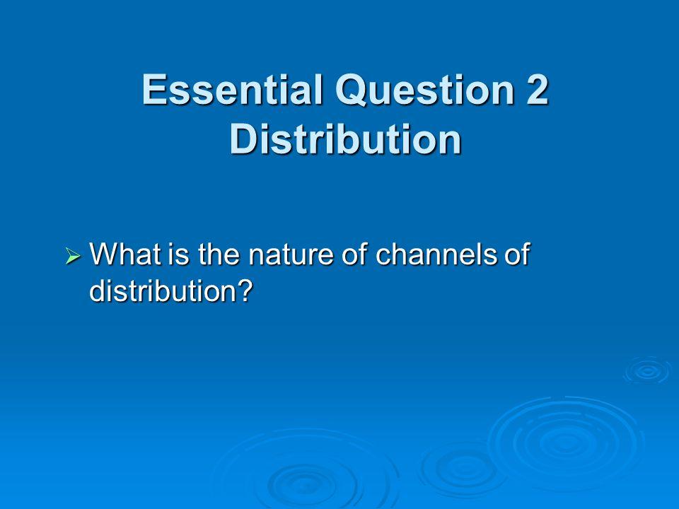 Essential Question 2 Distribution