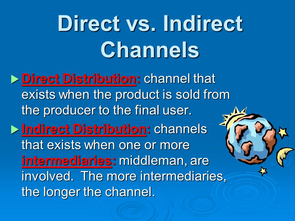 Direct vs. Indirect Channels