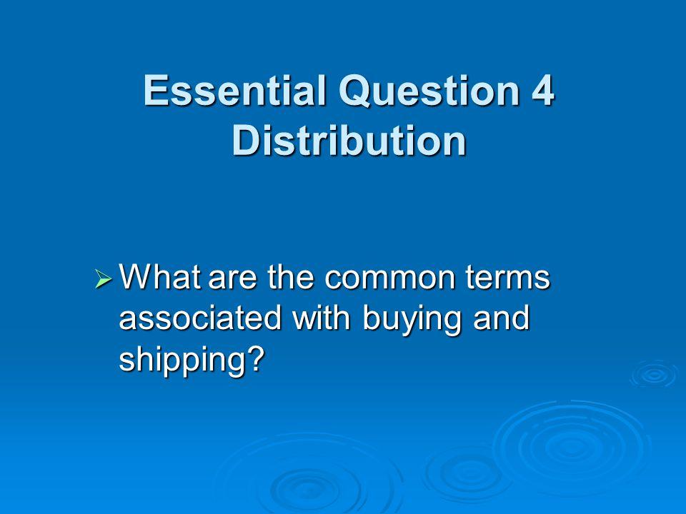 Essential Question 4 Distribution