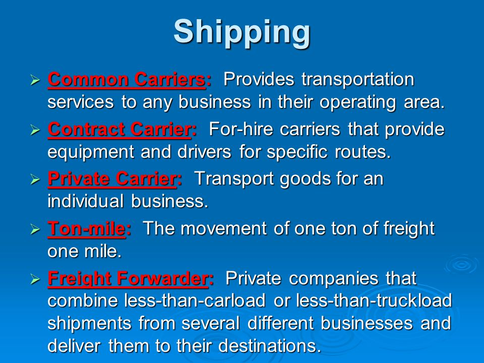 * 07/16/96. Shipping. Common Carriers: Provides transportation services to any business in their operating area.