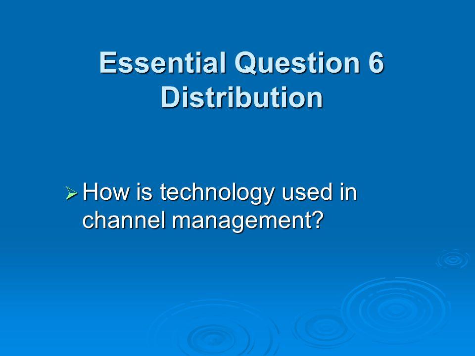 Essential Question 6 Distribution