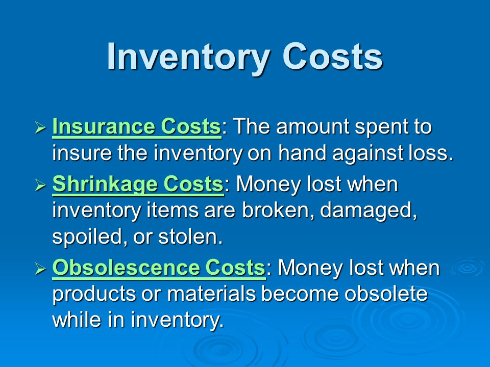 * 07/16/96. Inventory Costs. Insurance Costs: The amount spent to insure the inventory on hand against loss.