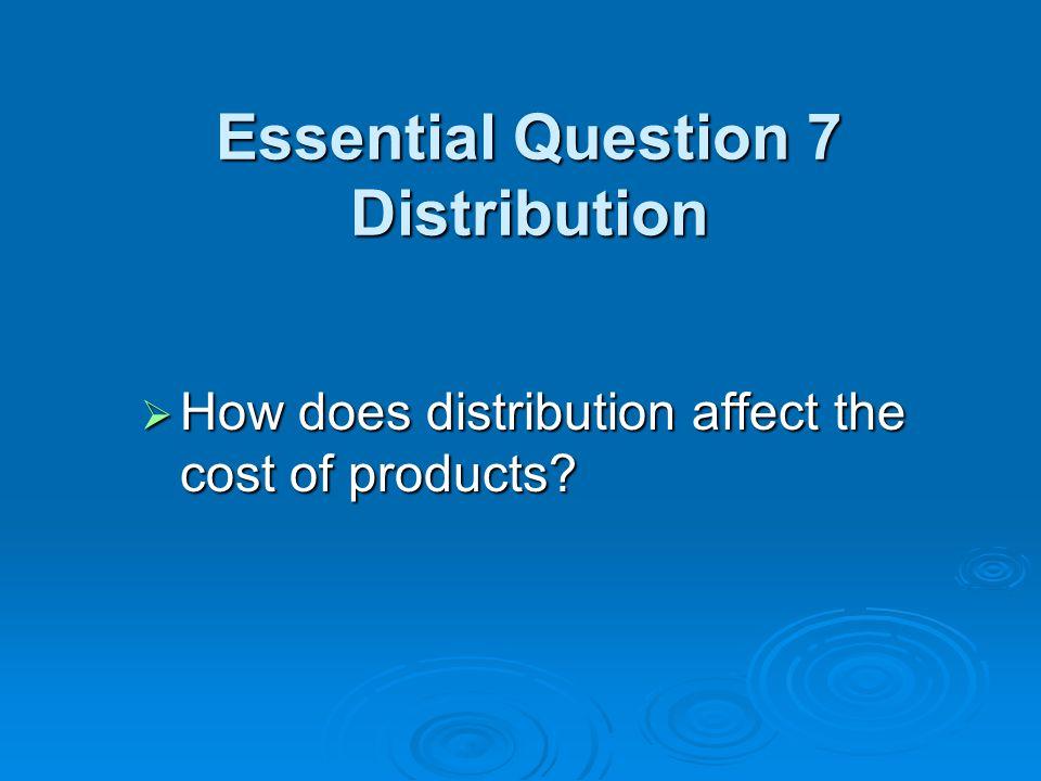 Essential Question 7 Distribution