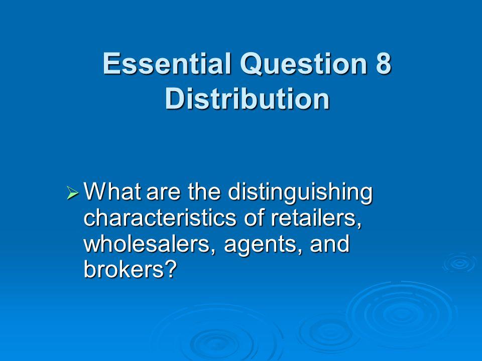 Essential Question 8 Distribution