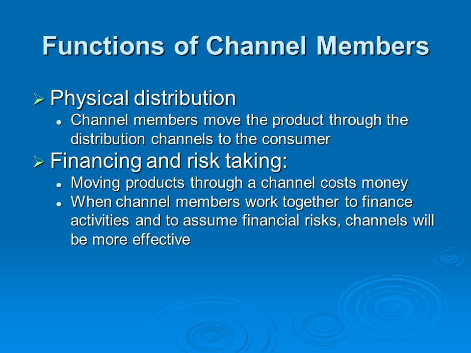 Functions of Channel Members