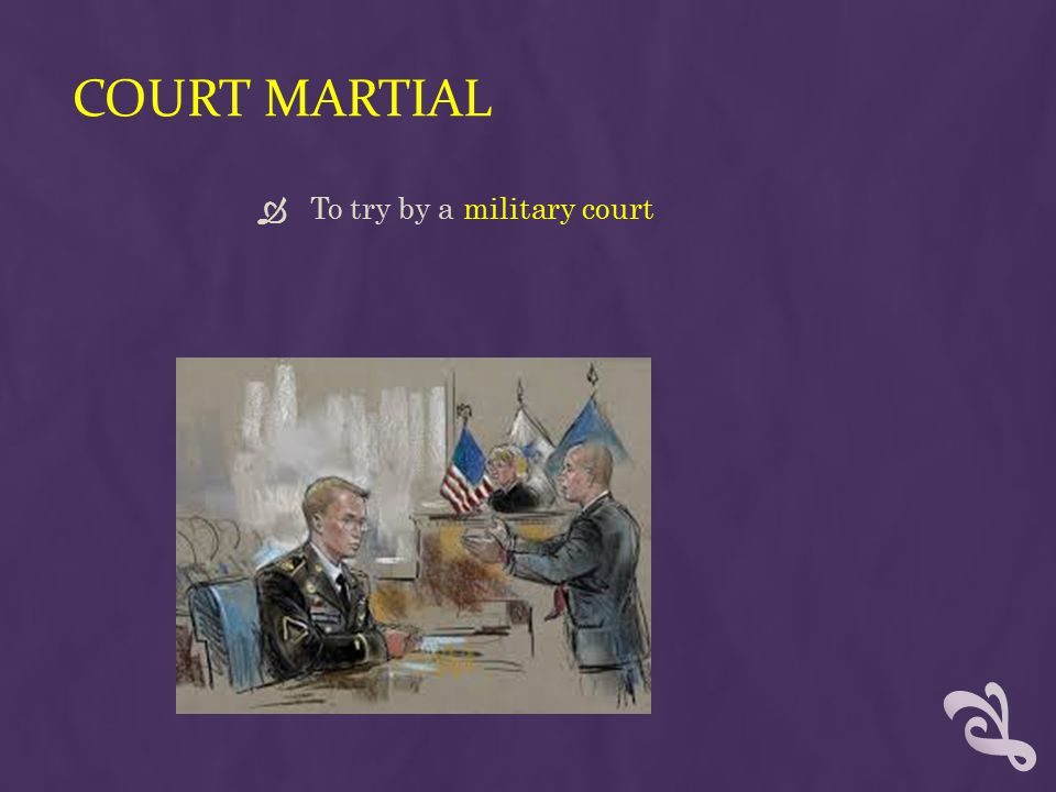 Court Martial To try by a military court