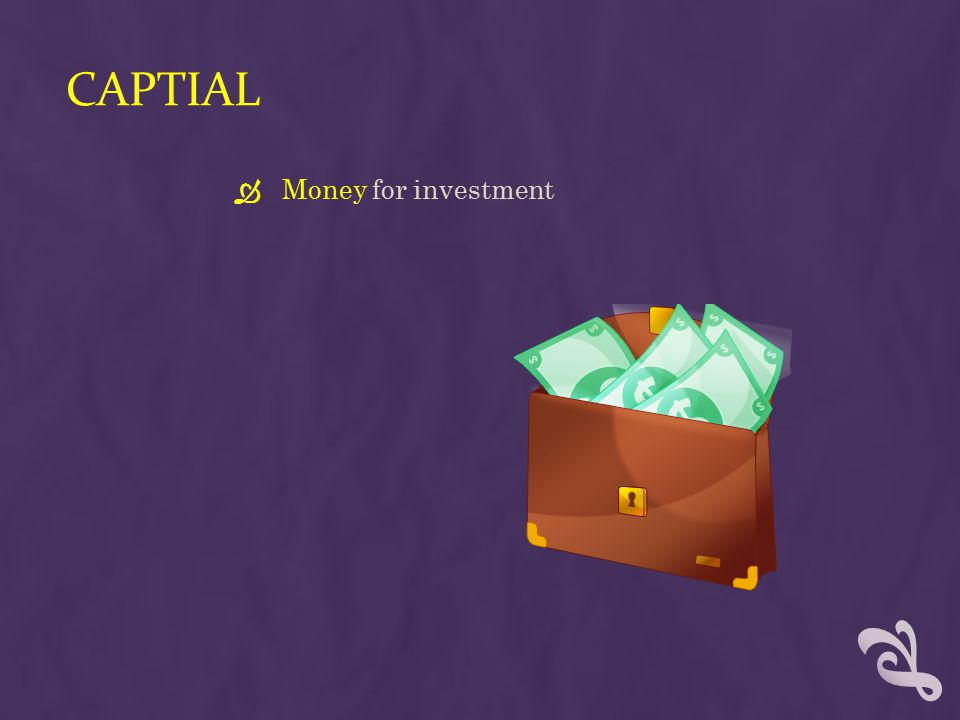 Captial Money for investment