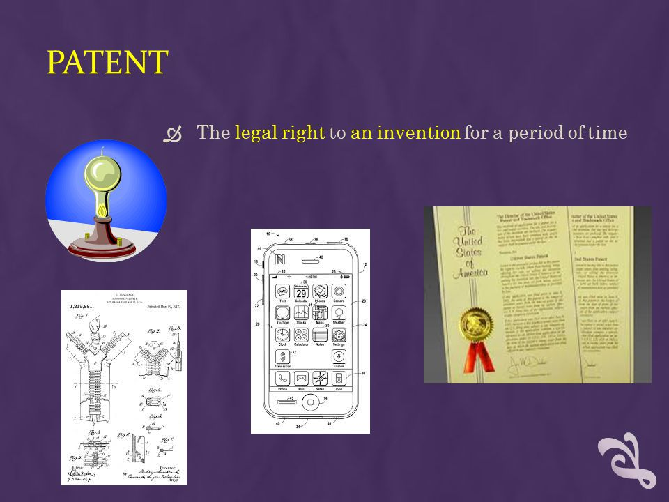 Patent The legal right to an invention for a period of time