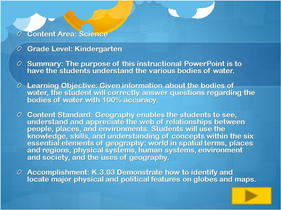 Content Area: Science Grade Level: Kindergarten.