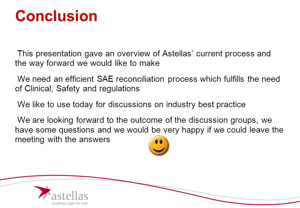 Conclusion This presentation gave an overview of Astellas' current process and the way forward we would like to make.