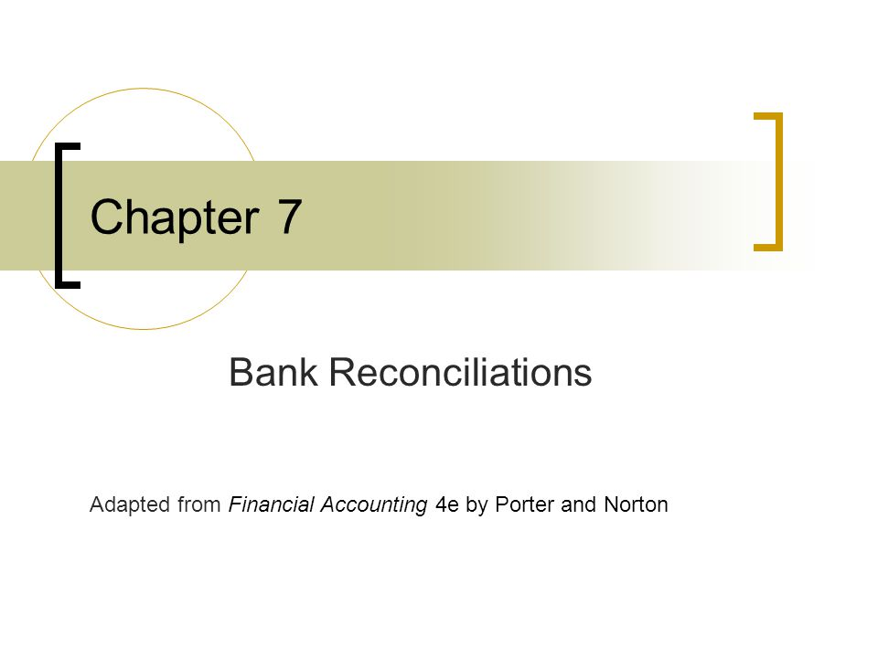 Chapter 7 Bank Reconciliations