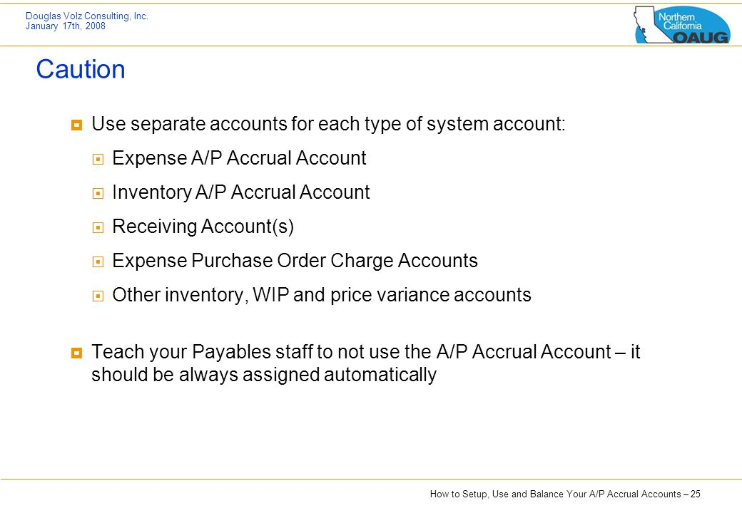 Caution Use separate accounts for each type of system account: