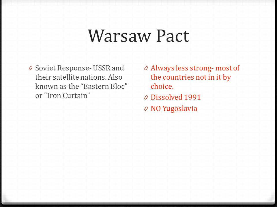 Warsaw Pact Soviet Response- USSR and their satellite nations. Also known as the Eastern Bloc or Iron Curtain