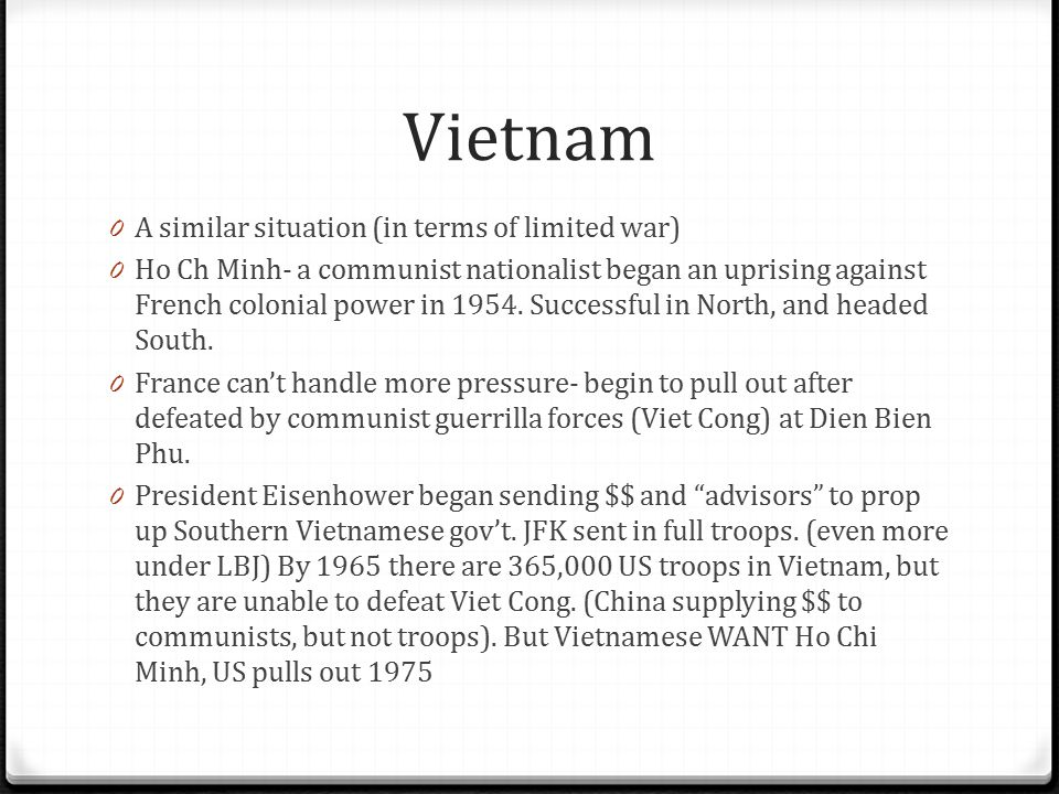 Vietnam A similar situation (in terms of limited war)