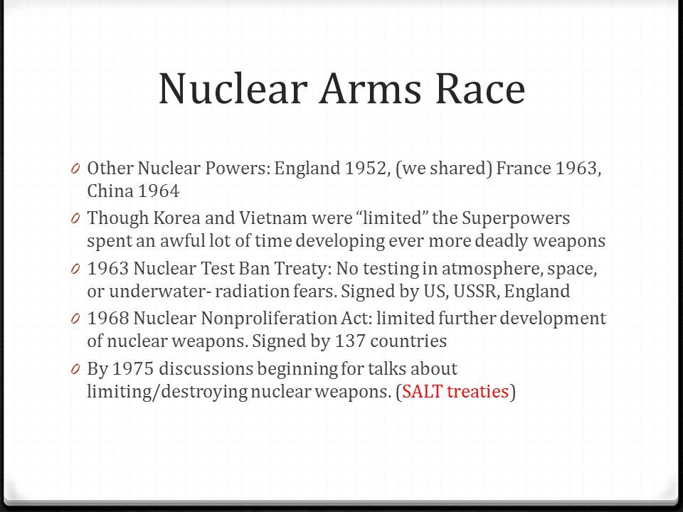 Nuclear Arms Race Other Nuclear Powers: England 1952, (we shared) France 1963, China 1964.