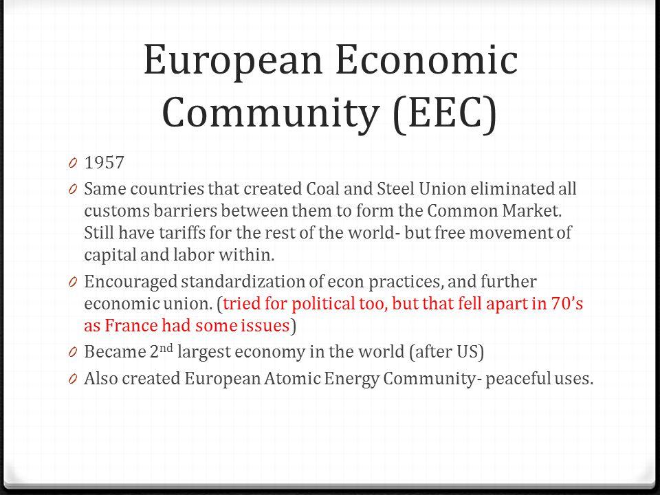 European Economic Community (EEC)