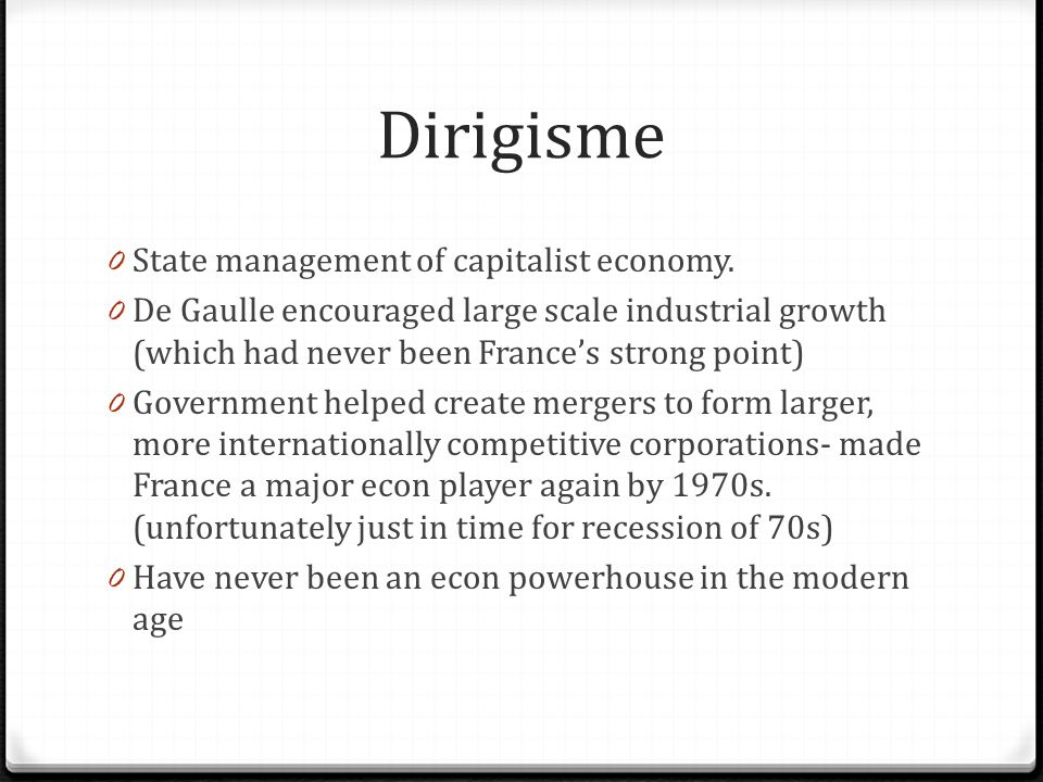 Dirigisme State management of capitalist economy.