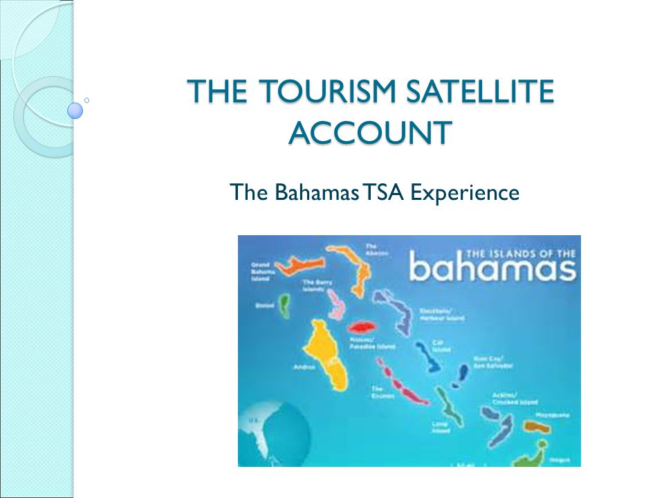 THE TOURISM SATELLITE ACCOUNT