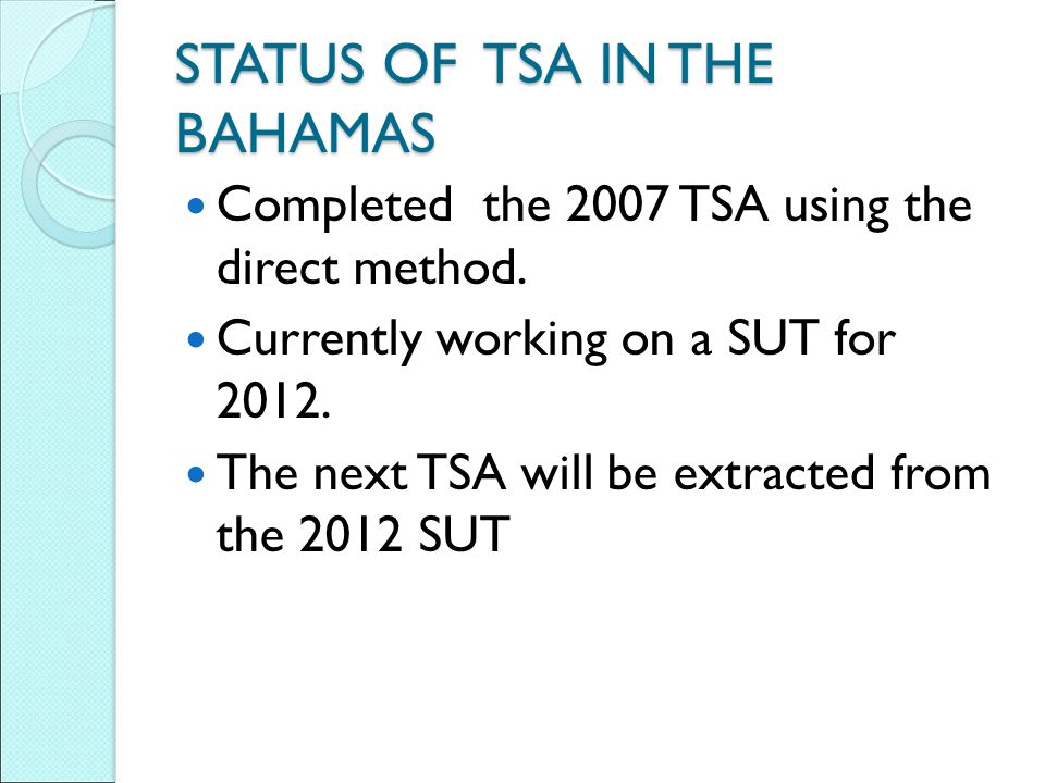 STATUS OF TSA IN THE BAHAMAS