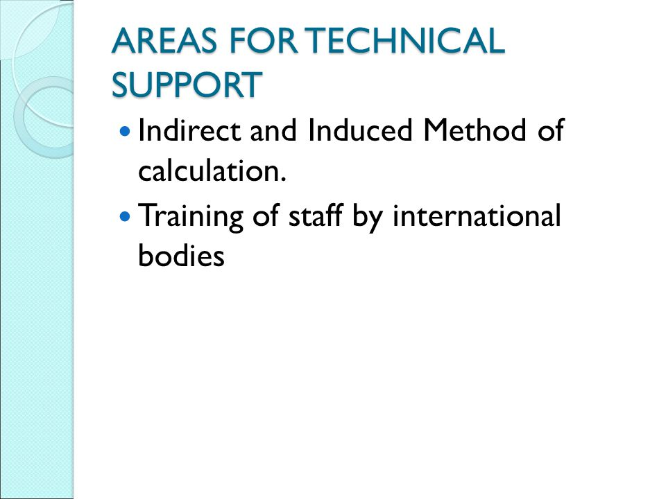 AREAS FOR TECHNICAL SUPPORT
