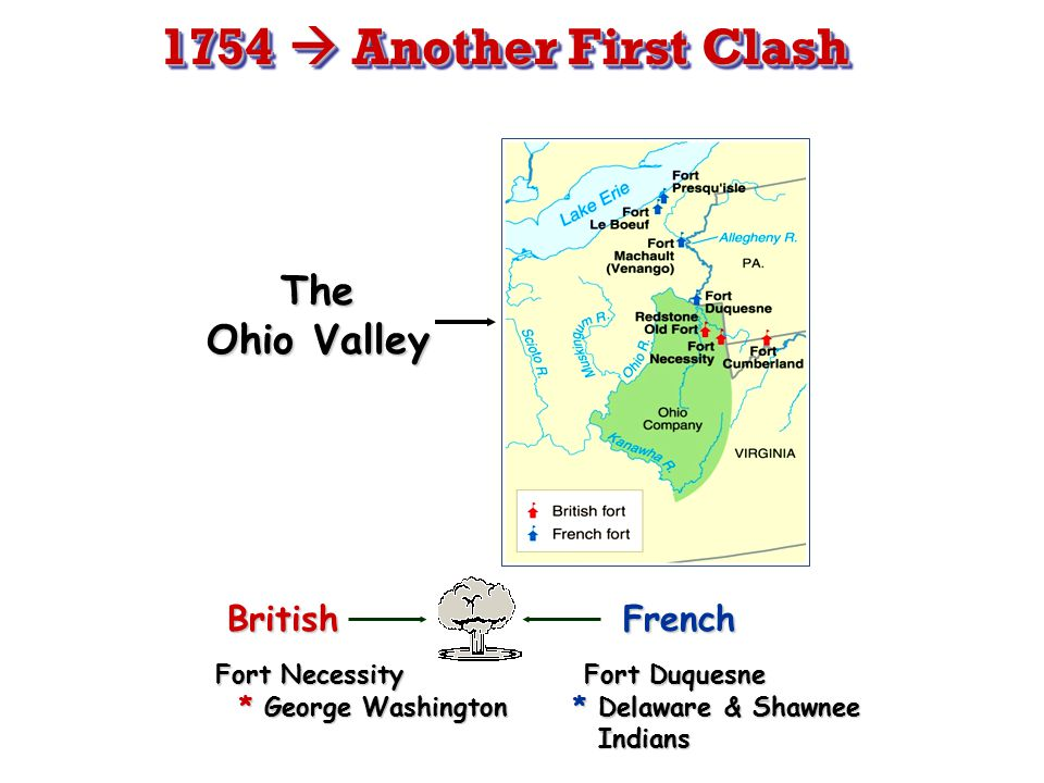 1754  Another First Clash The Ohio Valley British French